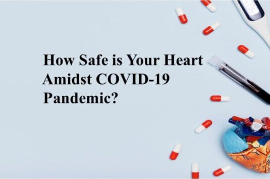 How Safe is Your Heart Amidst COVID-19 Pandemic?